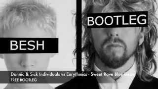 Download lagu DannicSick Individuals vs Eurythmics Sweet Rave Blue Deam MP3