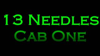 Watch 13 Needles Cab One video