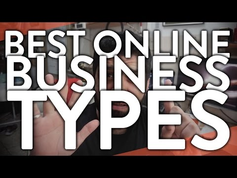 What's the Best Online Business You could Start? The Six Types of Online Businesses