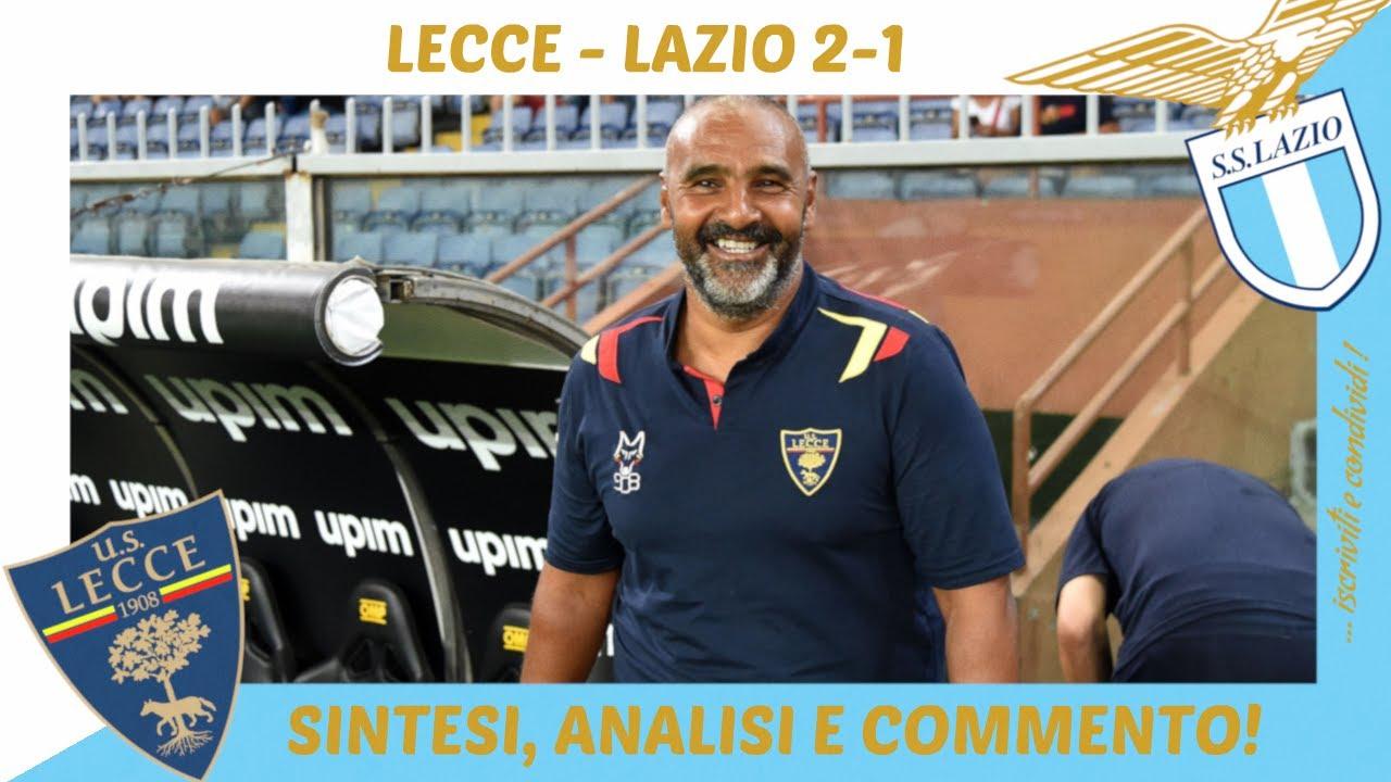 LECCE - LAZIO 2-1: SINTESI, ANALISI E COMMENTO!