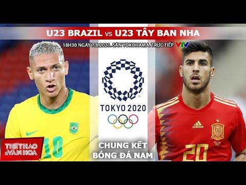 [SOI KÈO NHÀ CÁI] U23 Brazil vs U23 Tây Ban Nha. VTV6 trực tiếp chung kết bóng đá nam Olympic 2021