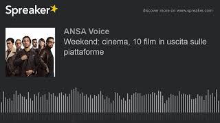 Weekend: cinema, 10 film in uscita sulle piattaforme