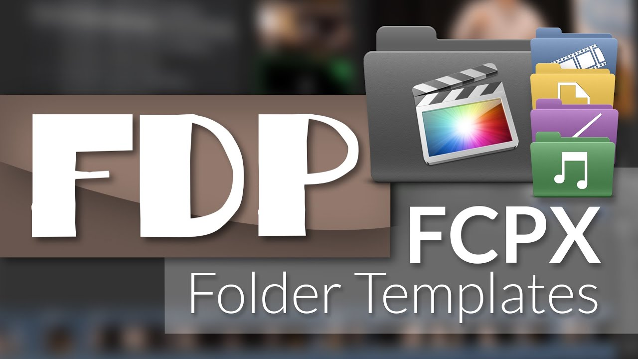 How to use FCPX Folder Templates with Final Cut Pro X - YouTube