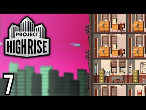 Project Highrise | Geting Somewhere! (Lets Play Project Highrise / Gameplay ep 7)