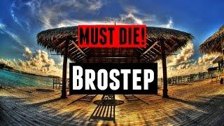 MUST DIE! ♪ Brostep MIX | 2015 HD