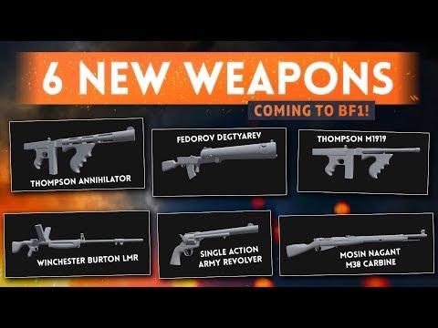 6 *BRAND NEW* WEAPONS COMING To Battlefield 1! Thompson Annihilator, Burton LMR & Fedorov Degtyarev