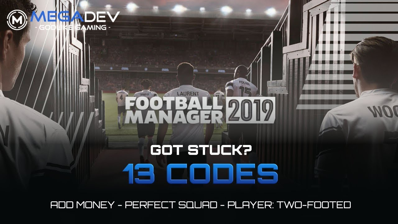 Football Manager 2019 Cheats Add Money Improve Team Trainer By Megadev