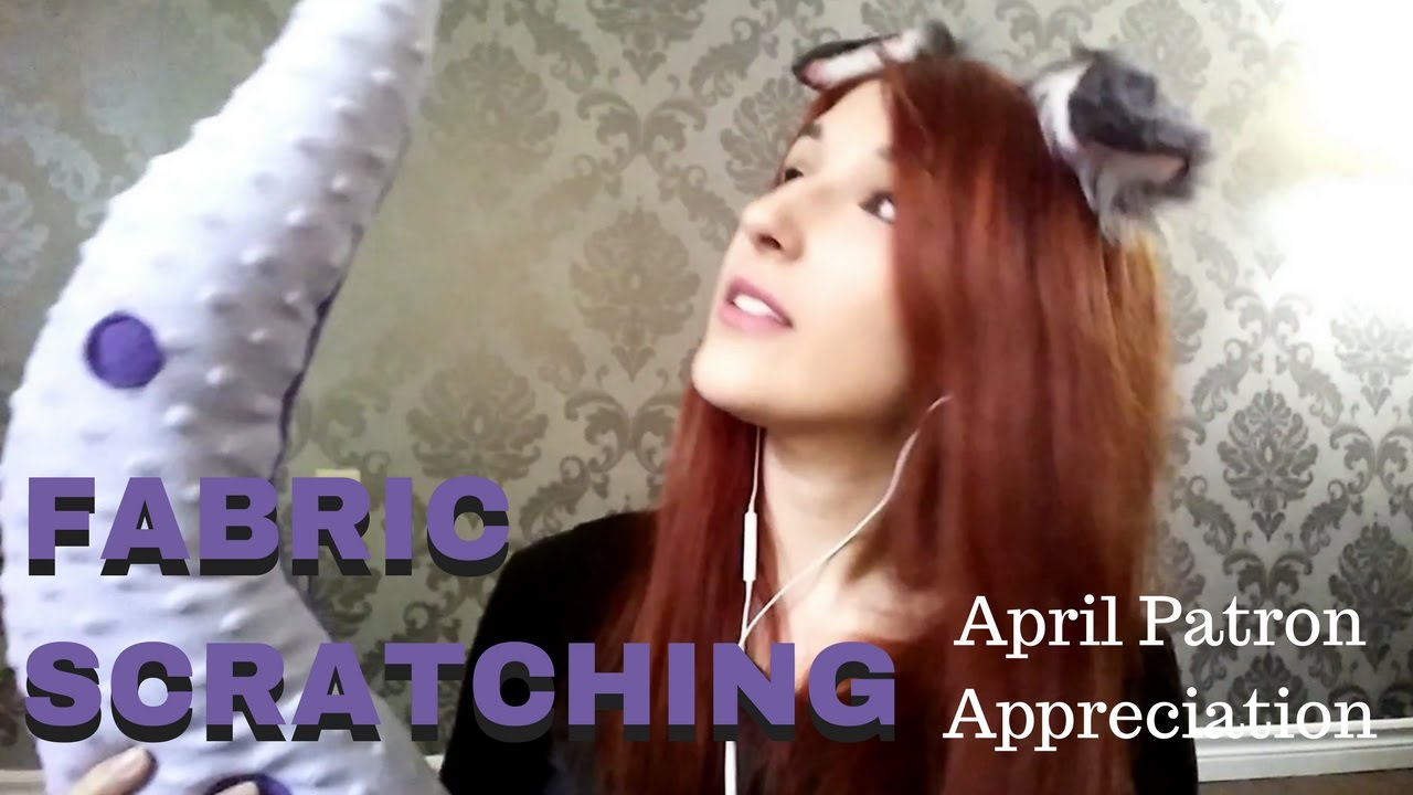 Asmr Fabric Scratching April Patron Appreciation Youtube