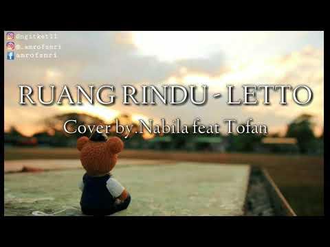 RUANG RINDU - LETTO ( Cover Nabila Feat Tofan) LIRIK DAN LAGU