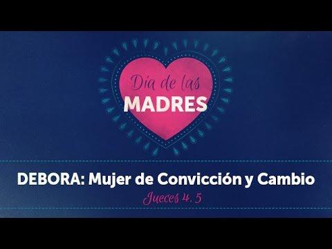 DEBORA:  Mujer de Convicción y cambio