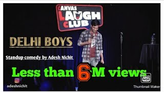 Download Delhi Boys | Stand-Up Comedy by Adesh Nichit Mp3 and Videos