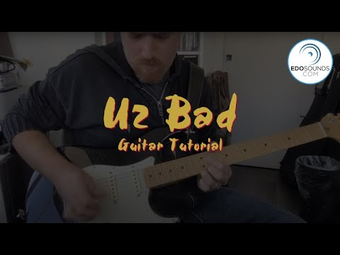 Edosounds - U2 Bad Guitar Tutorial