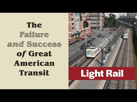 The Failure and Success of Great American Transit   Light rail