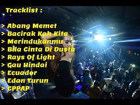 Dayak Dut House Remix Abang Memet & Bacirak Kah Kita Vs Indo Top Mix 2018