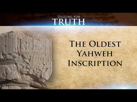 The Oldest Yahweh Inscription: Digging for Truth Episode 49