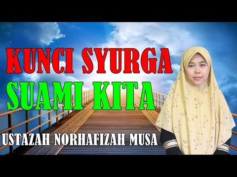 Ustazah Norhafizah Musa 2017 Best ~ Kunci Syurga Kita Adalah Suami Kita Akak Macik Semua
