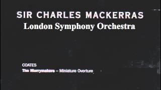 Download コーツ  ザ・メリー・メイカーズ  マッケラス指揮ロンドン交響楽団 Mp3