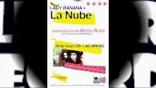 LA NUBE + LADY BANANA en concierto 29 de Mayo en LAS ARMAS  Zaragoza