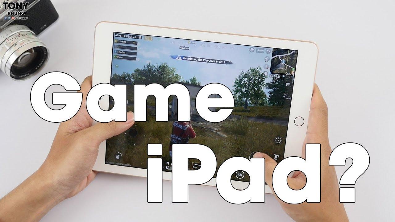 Bạn có chơi game trên iPad?
