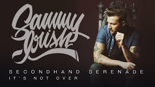 SECONDHAND SERENADE // ITS NOT OVER (Sammy Irish Cover)