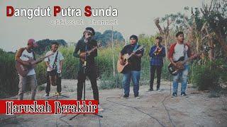 Download Haruskah Berakhir (Ridho Rhoma) - Dangdut Putra Sunda Official Channel
