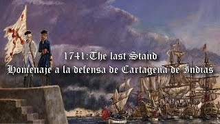 Cartagena de Indias. 1741 : The Last Stand