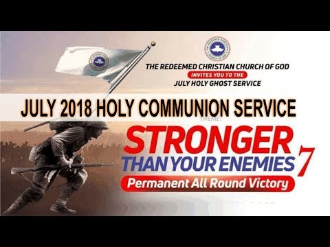 RCCG July 2018 HOLY COMMUNION SERVICE