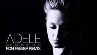 Adele - Rolling In The Deep (Ron Reeser Club Mix)
