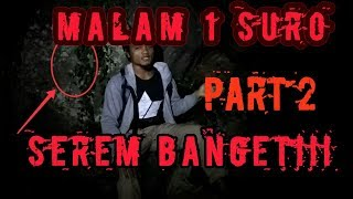 Video Horor!! Misteri malam 1 suro di tempat angker (sendang penjalin) part 2 download MP3, 3GP, MP4, WEBM, AVI, FLV September 2018