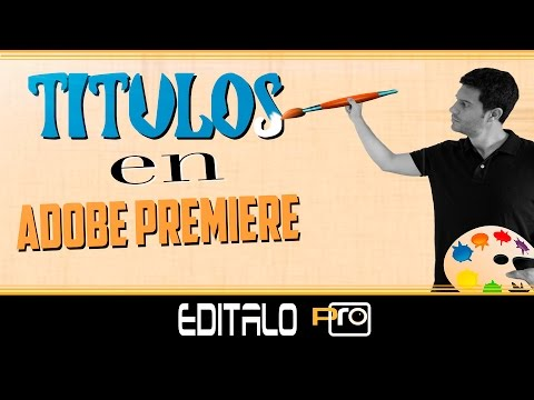 Títulos en Adobe Premiere PRO