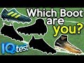 watch he video of WHICH FOOTBALL BOOT ARE YOU?! IQ PERSONALITY TEST