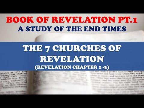 BOOK OF REVELATION STUDY (PT. 1) 7 CHURCHES OF REVELATION