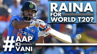 RAINA for World T20? #AapKiVani