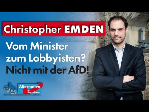 Vom Minister zum Lobbyisten? Nicht mit der AfD! Christopher Emden, MdL (AfD)
