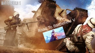 Battlefield 1 Road To Battlefield V Strīms