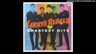 LARRYS REBELS - Do What You Gotta do - 1967