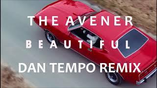 THE AVENER   BEAUTIFUL   DAN TEMPO REMIX   DANIEL WADE ROSS