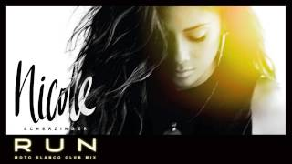 Nicole Scherzinger - Run (Moto Blanco Club Mix)