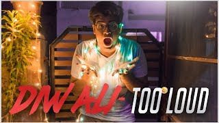 DIWALI - TOO LOUD  *Surprising End*