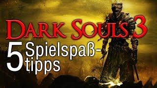 Dark Souls 3: Spielspaßhilfe – 5 Tipps für Neueinsteiger