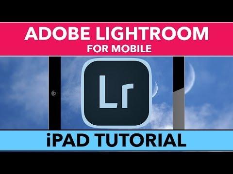 Adobe Lightroom For Mobile Tutorial