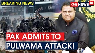 Pak Minister Fawad Chaudhary Claims Credit For Pulwama Attack In Pak Parliament | CNN News18