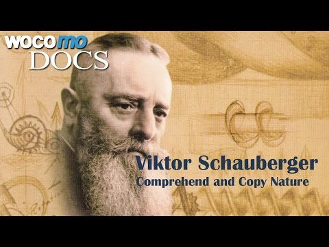 Viktor Schauberger - Comprehend and Copy Nature (Documentary