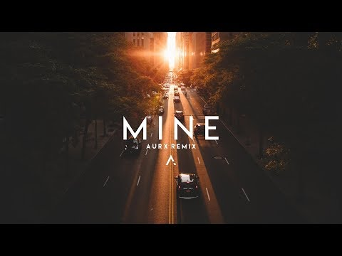 Bazzi - Mine (Aurx Remix)