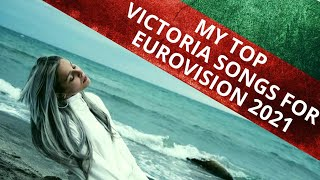 MY TOP - VICTORIA SONGS FOR EUROVISION 2021