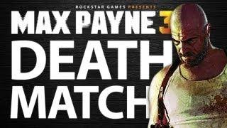 MAX PAYNE 3 - DEATHMATCH [1337 GAMEPLAY]