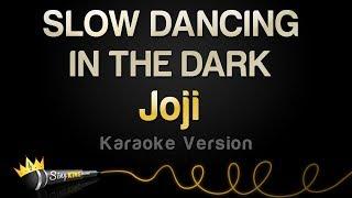 Download Joji - SLOW DANCING IN THE DARK (Karaoke Version) Mp3 and Videos