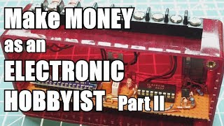 Earn Money as an Electronic Hobbyist  / Industrial Electronics