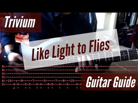 Trivium - Like Light to the Flies Guitar Guide