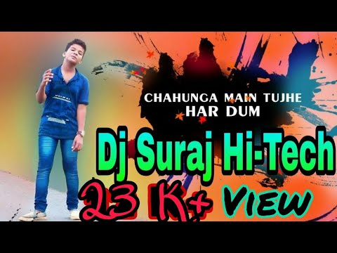 Chahunga Main Tujhe Hardam Tu Meri Zindagi Song Hd Video 2019